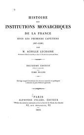 Histoire des institutions monarchiques de la France sous les premiers Capétiens (987-1180)