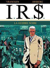 I.R.$. - Tome 8 - Guerre noire (La)