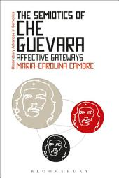 The Semiotics of Che Guevara: Affective Gateways