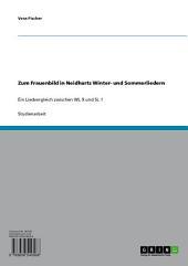 Zum Frauenbild in Neidharts Winter- und Sommerliedern: Ein Liedvergleich zwischen WL 9 und SL 1