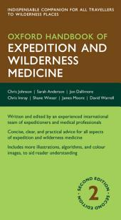 Oxford Handbook of Expedition and Wilderness Medicine: Edition 2