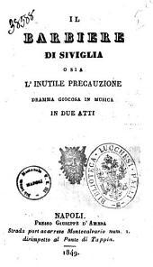 Il barbiere di Siviglia o sia L'inutile precauzione dramma giocosa in musica [di Gioacchino Rossini]