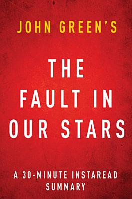 The Fault in Our Stars  A 30 minute Summary of the John Green Novel PDF