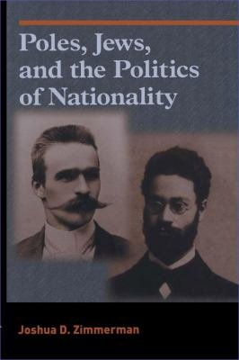 Poles Jews And The Politics Of Nationality