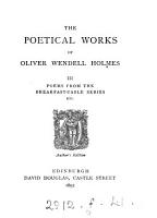 The poetical works of Oliver Wendell Holmes  Author s ed PDF