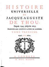 Histoire universelle de Jacques-Auguste de Thou: depuis 1543. jusqu'en 1607