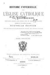 Histoire universelle de l'église catholique: continuée jusqu'à nos jours par l'abbé Guillaume, Volume12