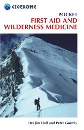 Pocket First Aid and Wilderness Medicine: Edition 2