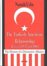 The Turkish-American Relationship Between 1947 and 2003