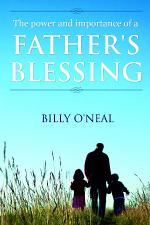 The Power and Importance of a Father's Blessing
