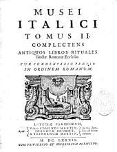 Museum Italicum seu collectio veterum scriptorum ex bibliothecis Italicis, eruta a D. J. Mabillon et M. Germain