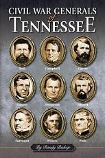 Civil War Generals of Tennessee PDF