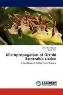 Micropropagation of Orchid Esmeralda Clarkei