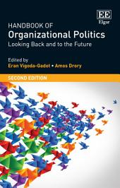 Handbook of Organizational Politics: SECOND EDITION Looking Back and to the Future