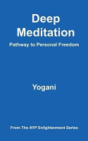 Deep Meditation   Pathway to Personal Freedom  eBook  PDF