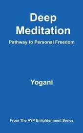 Deep Meditation - Pathway to Personal Freedom (eBook)