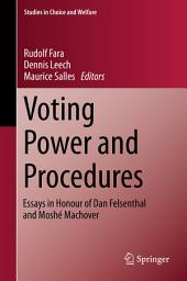 Voting Power and Procedures: Essays in Honour of Dan Felsenthal and Moshé Machover