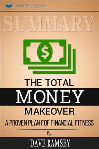 Summary of The Total Money Makeover  A Proven Plan for     Book