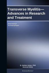 Transverse Myelitis—Advances in Research and Treatment: 2012 Edition: ScholarlyPaper