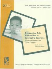 Overcoming Child Malnutrition in Developing Countries: Past Achievements and Future Choices