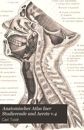 Anatomischer Atlas fuer Studierende und Aerzte: Volume 4