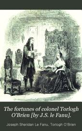 The fortunes of colonel Torlogh O'Brien [by J.S. le Fanu].
