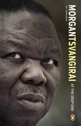 Morgan Tsvangirai At The Deep End Book PDF