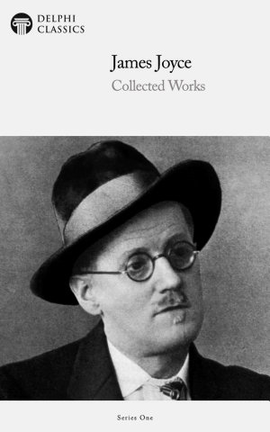 Delphi Works of James Joyce  Illustrated