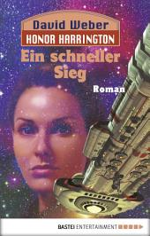 Honor Harrington: Ein schneller Sieg: Bd. 3. Roman
