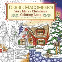 Debbie Macomber s Very Merry Christmas Coloring Book PDF