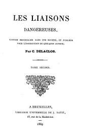 Les liaisons dangereuses: lettres recueillies dans une société, et publiées pour l'instruction de quelques autres, Volume2