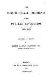 The Constitutional Documents of the Puritan Revolution, 1628-1660