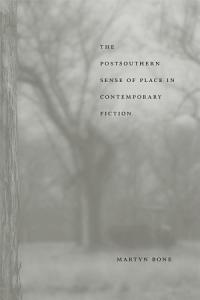 The Postsouthern Sense of Place in Contemporary Fiction PDF