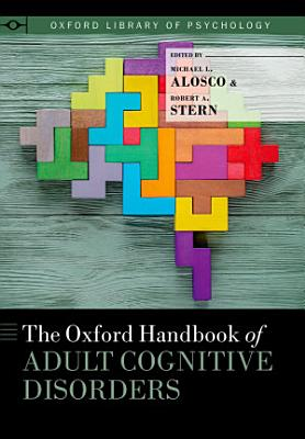 The Oxford Handbook of Adult Cognitive Disorders PDF