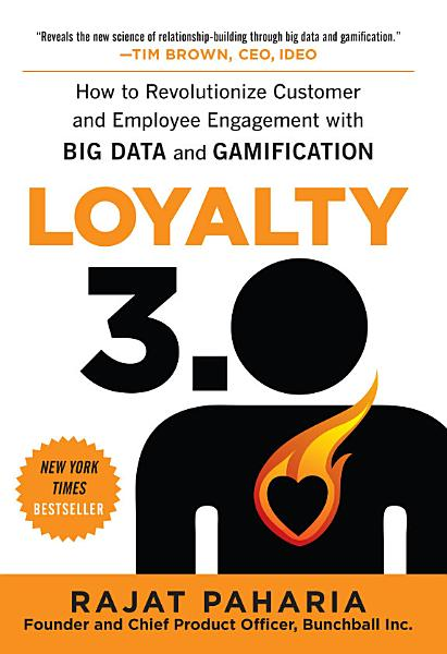 Download Loyalty 3 0  How to Revolutionize Customer and Employee Engagement with Big Data and Gamification Book