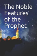 The Noble Features of the Prophet