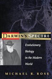 Darwin's Spectre: Evolutionary Biology in the Modern World