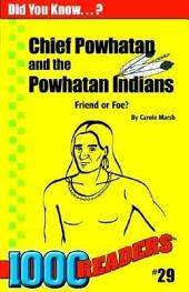 Chief Powhatan and the Powhatan Indians: Friend Or Foe?
