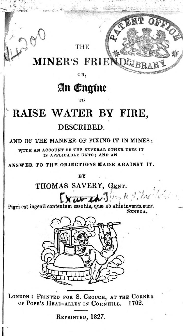 The Miner's Friend; Or an Engine to Raise Water by Fire, Described