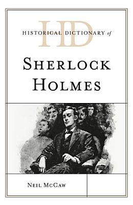 Historical Dictionary of Sherlock Holmes PDF