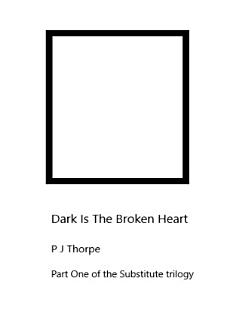 Dark Is The Broken Heart Book