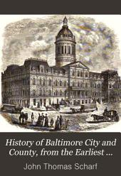 History of Baltimore City and County, from the Earliest Period to the Present Day: Including Biographical Sketches of Their Representative Men