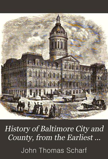 History of Baltimore City and County  from the Earliest Period to the Present Day PDF