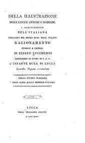 Della illustrazione delle lingue antiche e moderne e principalmente dell'italiana procurata nel secolo XVIII dagli Italiani, regionamento storico e critico
