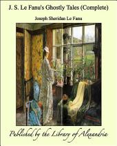 J. S. Le Fanu's Ghostly Tales (Complete)