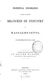 Statistical Information Relating to Certain Branches of Industry in Massachusetts, for the Year Ending May 1, 1865