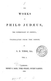 The works of Philo Judaeus, tr. by C.D. Yonge: Volume 1