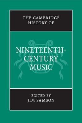 The Cambridge History of Nineteenth Century Music PDF