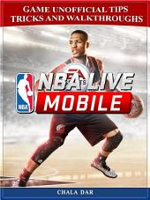 NBA Live Mobile Game Unofficial Tips Tricks and Walkthroughs