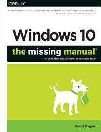 Windows 10  The Missing Manual